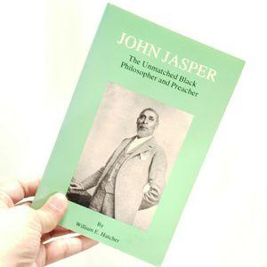 John Jasper The Unmatched Negro Philosopher & Preacher for Sale in Redmond, WA