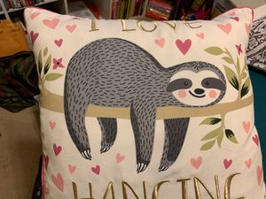 """""""I love hanging with you"""" Sloth pillow for Sale in Roseville, CA"""