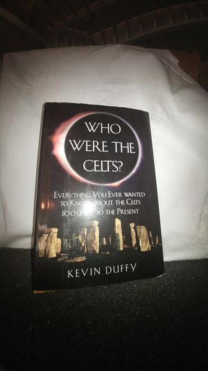 Who were the Celts? Everything You Ever Wanted to Know About the Celts 1000 B.C. to the Present by Kevin Duffy for Sale in La Habra Heights, CA
