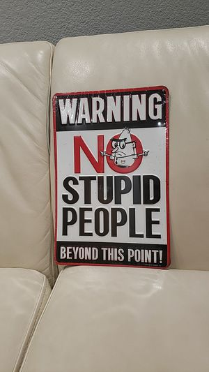 "New funny wall decoration embossed metal door sign ""Warning no stupid people beyond this point!"" for Sale in Ontario, CA"