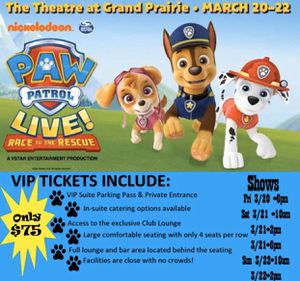 Paw Patrol tickets-$75 each for Sale in Garland, TX