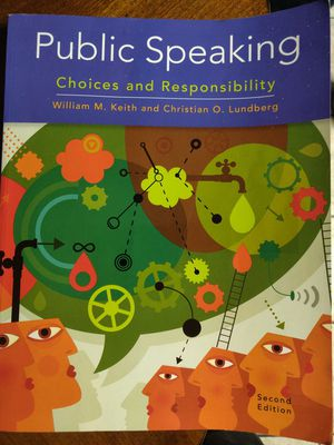 Public Speaking Choices and Responsibility 2nd Edition by William A. Keith and Christian O. Lundberg for Sale in Murrieta, CA