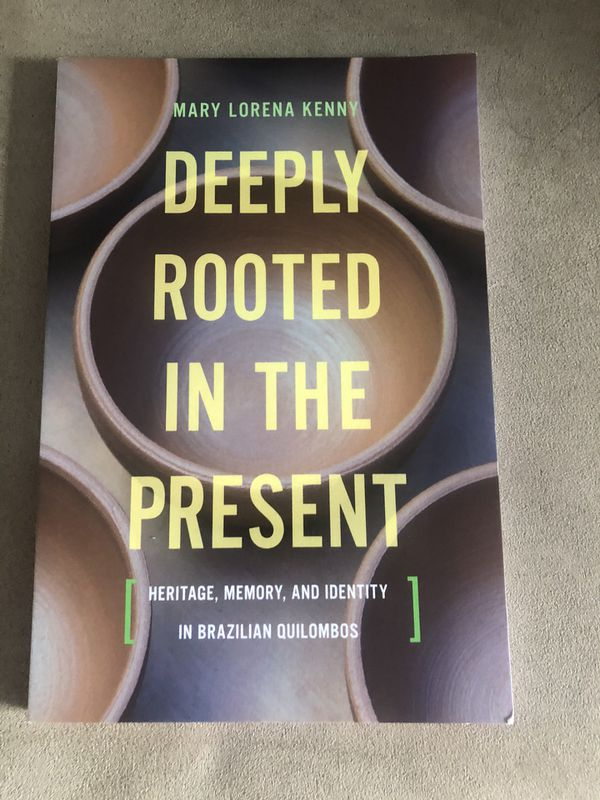 Deeply Rooted In The Present Book