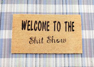 """Welcome Door mat """"Welcome to the shit show"""" for Sale in Joint Base Lewis-McChord, WA"""
