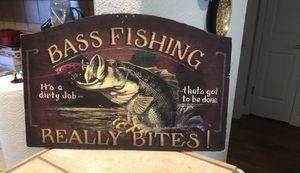"""Bass Fishing Sign,""""Really Bites""""L-0,W-16,H-9 for Sale in Middletown, CA"""
