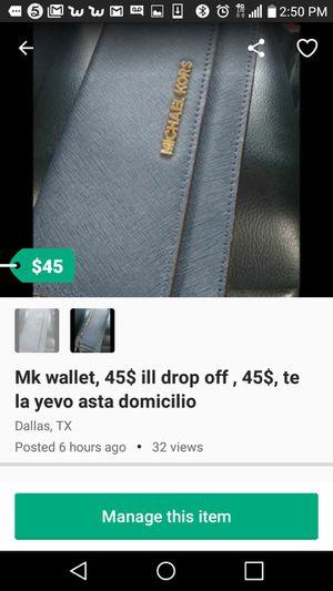 Mk wallet, 45$ ill drop off , 45$, te la yevo asta domicilio for Sale in Dallas, TX