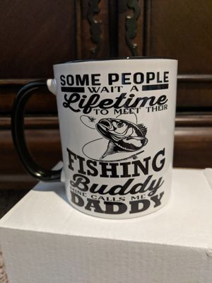11 oz Coffee Cup Some people Wait a lifetime to meet their fishing buddy Mine calls me Daddy for Sale in Hazelwood, MO