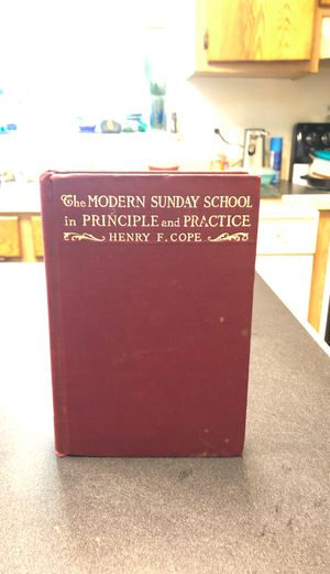 The Modern Sunday School in Principle and Practice Henry F. Cope 1907 for Sale in Pasco, WA