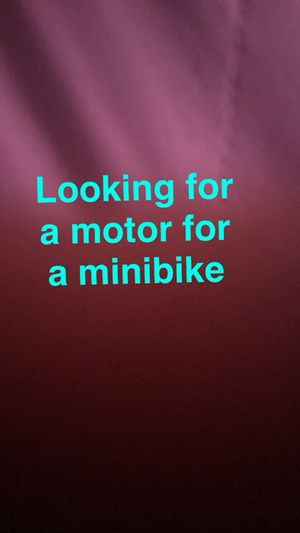 Looking for a motor for mini bike for Sale in Chicago, IL