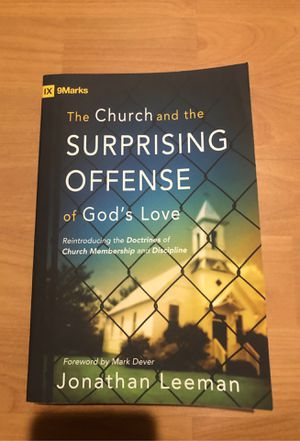 The Church and the Surprising Offense of Gods Love by Jonathan Leeman for Sale in Grand Rapids, MI