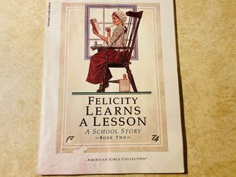 American Girl 👧 Felicity Learns A Lesson for Sale in Allen,  TX