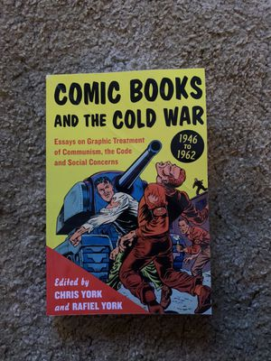 Comic Books and the Cold War, 1946-1962: Essays on Graphic Treatment of Communis for Sale in Baytown, TX