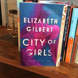 City Of Girls - Book By Elizabeth Gilbert for Sale in Houston,  TX