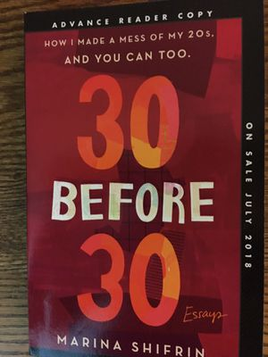"""New """"30 BEFORE 30: ESSAYS"""" Subtitled """"How I Made a Mess of my 20s, And You Can Too"""" for Sale in Harrisonburg, VA"""