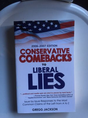 Conservative Comebacks to Liberal Lies: Issue by Issue Responses to the Most Common Claims of the Left from A to Z for Sale in Claremont, CA