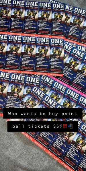 35$ Paint ball tickets for 30 $all day pass for Sale in Hayward, CA