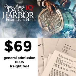 Queen Mary - Dark Harbor - General Admission PLUS Freight Fast! for Sale in Los Angeles, CA