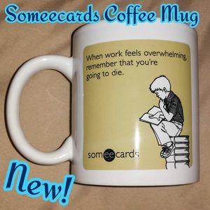 Someecards Coffee Mug for Sale in Bolingbrook, IL
