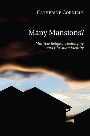 Many Mansions? Multiple Religious Belonging and Christian Identity for Sale in Saint Paul, MN