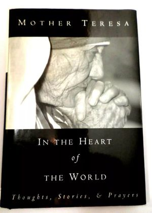 "Book by Mother Teresa, ""In The Heart of The World"", thoughts, stories & prayers for Sale in Denver, CO"
