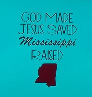 God made Jesus saved Mississippi raised shirt for Sale in Florence, MS