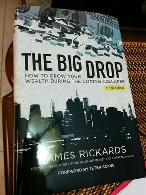 Jim Rickards, The Big Drop: How to Grow Your Wealth During The Coming Collapse, 2nd Ed. for Sale in Key Biscayne, FL