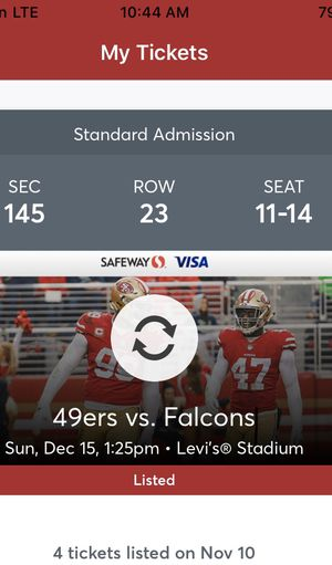 Niner tickets for Sunday game going low for GREAT seats!!! for Sale in South San Francisco, CA