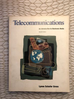 Telecommunications: An Introduction to Electronic Media by Lynne Schafer Gross (Seventh Edition) for Sale in Los Angeles, CA