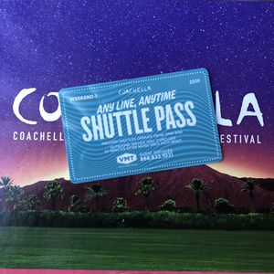 Coachella Weekend 1 Any Line Shuttle Pass for Sale in Tempe, AZ