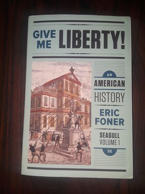 Give Me Liberty ! Eric Foner for Sale in Baldwin Park, CA