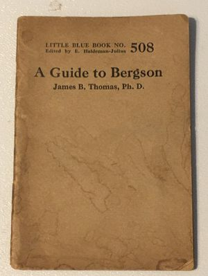 A Guide to Bergson: Little Blue Book No. 508 Thomas, James B for Sale in Harrodsburg, KY