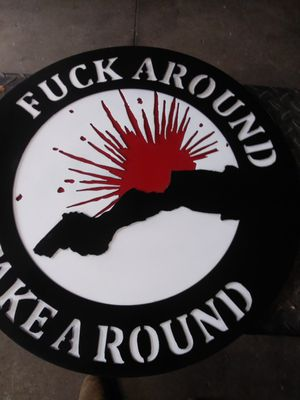 F&$k around take around 3 piece metal sign for Sale in Tampa, FL