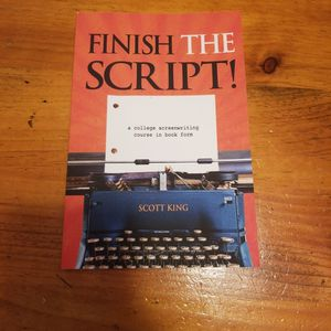 Finish the Script! A College Screenwriting Course in Book Form by Scott King for Sale in Lake Ronkonkoma, NY