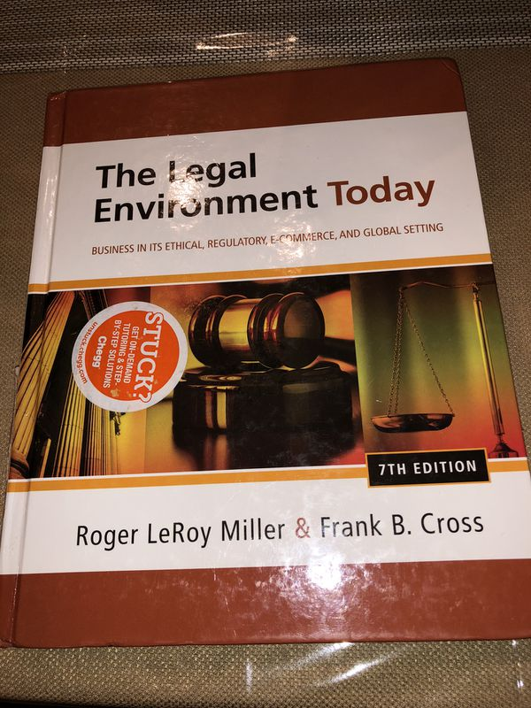 The Legal Environment Today 7th Edition. Roger LeRoy Miller & Frank B. Cross