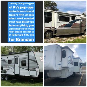 Call us if you have any type of RV you are looking to get rid of for Sale in Houston, TX