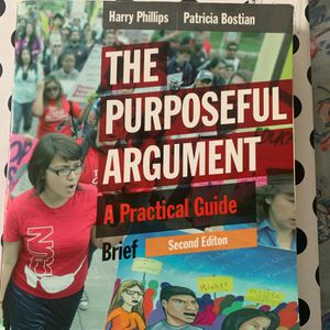 Be purposeful argument a practical guide 2nd Edition for Sale in Oakland, CA