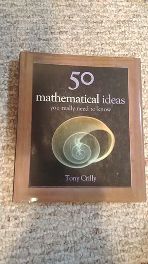 50 Mathematical Ideas You Really Need To Know by Tony Crilly for Sale in Bristow, VA