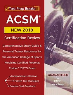ACSM New 2018 Certification Review: Comprehensive Study Guide & Personal Trainer Resources for the American College of Sports Medicine CPT PDF for Sale in Los Angeles,  CA