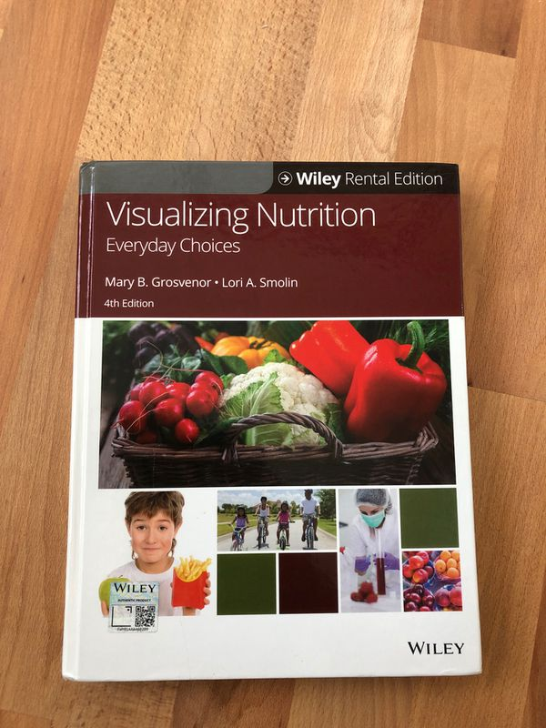 Visualizing Nutrition (Wiley textbook) ISBN 13 978-1119-39553-9