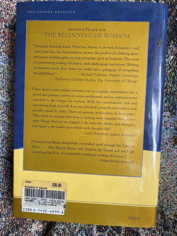 The Beginning of Wisdom - Reading Genesis by Leon R Kass