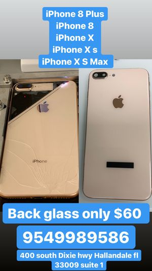 iPhone 8 Plus x s max 8 x all back glass only $60 for Sale in Hallandale Beach, FL