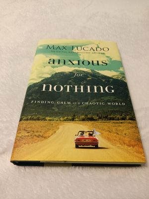 Anxious for Nothing, Finding Calm in a Chaotic World for Sale in Columbia, SC