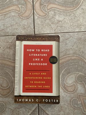 How to read literature like a professor by Thomas c foster for Sale in Compton, CA