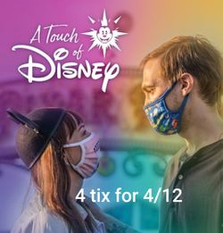 4/12 TOUCH OF DISNEY 4 TIX for Sale in Whittier,  CA