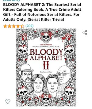 BLOODY ALPHABET 2: The Scariest Serial Killers Coloring Book. A True Crime Adult Gift - Full of Notorious Serial Killers. for Sale in San Diego, CA