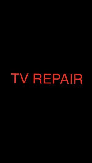 TV REPAIR Service Samsung, Sony, Panasonic, Vizio Partes y Reparacion de televisions for Sale in Lynwood, CA