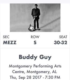 Buddy Guy Tickets ($65 ea). I have three. The show is tomorrow at 7:30. for Sale in Montgomery, AL