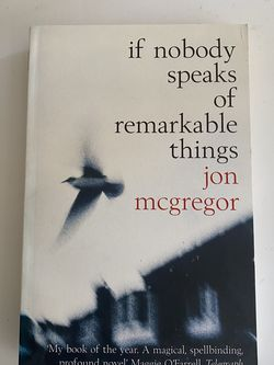 If Nobody Speaks Of Remarkable Things by Jon McGregor for Sale in Fort Myers,  FL