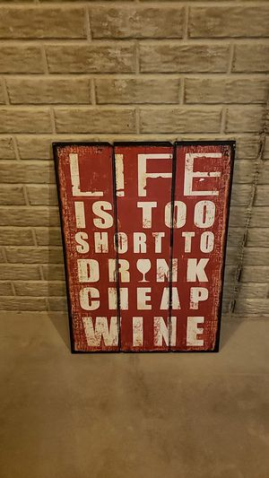 """""""Life is too short to drink cheap wine"""" for Sale in Saint Clairsville, OH"""