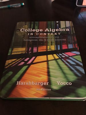 Harshbarger Yocco College Algebra in context 4th edition for Sale in Riverside, CA
